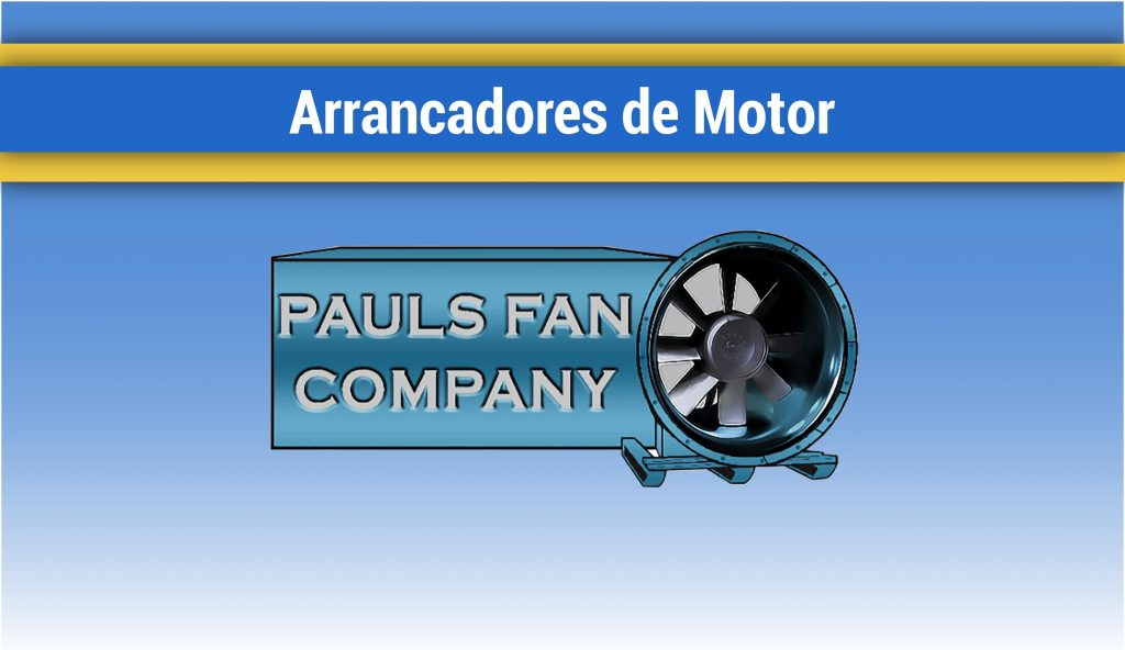 Arrancadores-de-Motor-Pauls-Fan-Mexico-Ventiladores-Mina