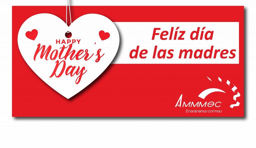 Feliz dia de las madres Ammmec