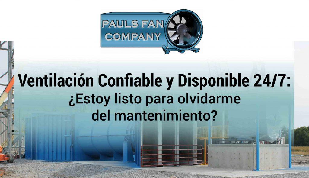 Ventilación Confiable y Disponible 24/7: ¿Estoy listo para olvidarme del mantenimiento?