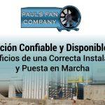 Ventilación Confiable y Disponible 24/7: Beneficios de una Correcta Instalación y Puesta en Marcha