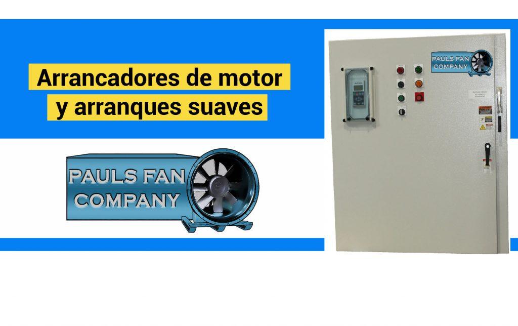 Arrancadores-de-motor--y-arranques-suaves---Paul's-Fan-Company
