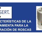 Características-de-la-herramienta-para-reparación-de-roscas-C-Sert